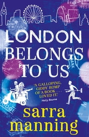 London Belongs to Us ebook by Sarra Manning