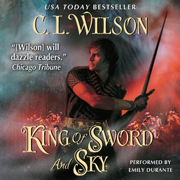 King of Sword and Sky audiobook by C. L. Wilson