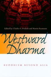 Westward Dharma: Buddhism beyond Asia ebook by Prebish, Charles S.