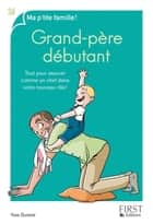 Grand-père débutant ebook by Yves DURAND