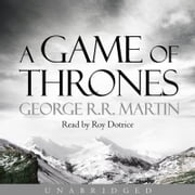 A Game of Thrones (A Song of Ice and Fire, Book 1) audiobook by George R.R. Martin