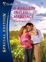 A Bargain Called Marriage ebook by Kate Welsh