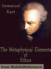 The Metaphysical Elements Of Ethics (Mobi Classics) ebook by Immanuel Kant,Thomas Kingsmill Abbott (Translator)