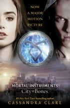 The Mortal Instruments 1: City of Bones Movie Tie-in ebook by