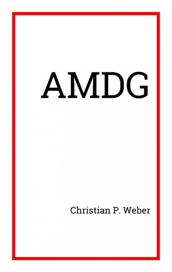 AMDG eBook by Christian P. Weber