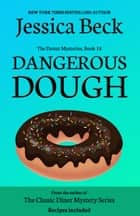 Dangerous Dough ebook by Jessica Beck