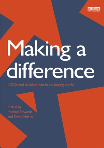 Making a Difference - NGO's and Development in a Changing World ebook by D. Hulme