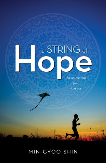 A String of Hope - Inspiration from Korea ebook by Min Gyoo Shin