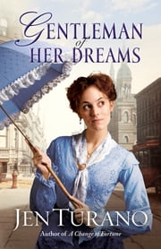 Gentleman of Her Dreams (Ladies of Distinction) - A Novella ebook by Jen Turano