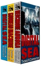The Digital Sea Complete Box Set ebook by Thomas K. Carpenter