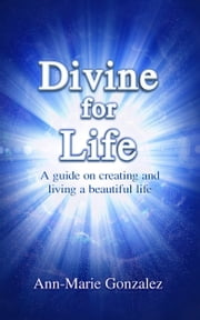 Divine for Life ebook by Ann-Marie Gonzalez