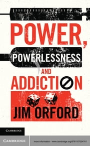 Power, Powerlessness and Addiction ebook by Jim Orford