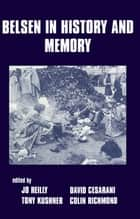 Belsen in History and Memory eBook by David Cesarani, Tony Kushner, Jo Reilly,...