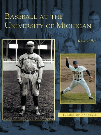 Baseball at the University of Michigan ebook by Rich Adler