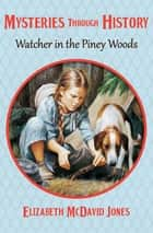 Watcher in the Piney Woods ebook by Elizabeth McDavid Jones