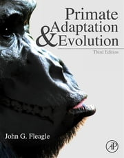 Primate Adaptation and Evolution ebook by John G. Fleagle