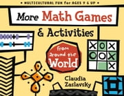 More Math Games & Activities from Around the World ebook by Claudia Zaslavsky