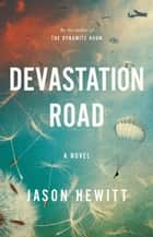 Devastation Road - A Novel ebook by Jason Hewitt
