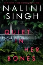 Quiet in Her Bones ekitaplar by Nalini Singh