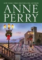 A Christmas Escape - A Novel ebook by Anne Perry