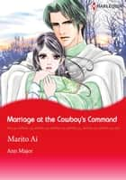 Marriage at the Cowboy's Command (Harlequin Comics) - Harlequin Comics ebook by Ann Major, Marito Ai