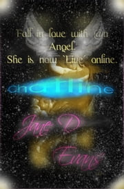 Chatline: Fall in Love with @n Angel. She is now 'Live' online ebook by Jane D Evans