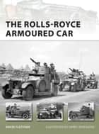 The Rolls-Royce Armoured Car ebook by David Fletcher, Mr Henry Morshead