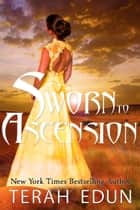 Sworn To Ascension: Courtlight #6 ebook by