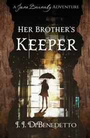 Her Brother's Keeper ebook by J.J. DiBenedetto