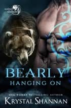 Bearly Hanging On - Soulmate Shifters World ebook by
