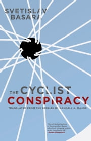 The Cyclist Conspiracy ebook by Svetislav Basara,Randall A. Major