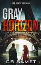 Gray Horizon ebook by CB Samet