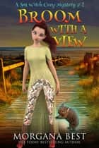 Broom with a View - Cozy Mystery ebook by