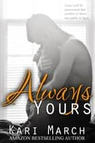 Always Yours ebook by Kari March
