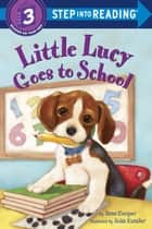 Little Lucy Goes to School eBook by Ilene Cooper