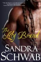 The Lily Brand ebook by Sandra Schwab