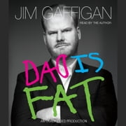 Dad Is Fat audiobook by Jim Gaffigan