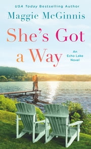 She's Got a Way - An Echo Lake Novel ebook de Maggie McGinnis