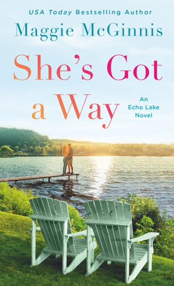 She's Got a Way - An Echo Lake Novel ebook by Maggie McGinnis