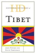 Historical Dictionary of Tibet ebook by John Powers, David Templeman