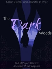 The Dark Woods: A Lesbian YA Short Story Collection ebook by Sarah Diemer