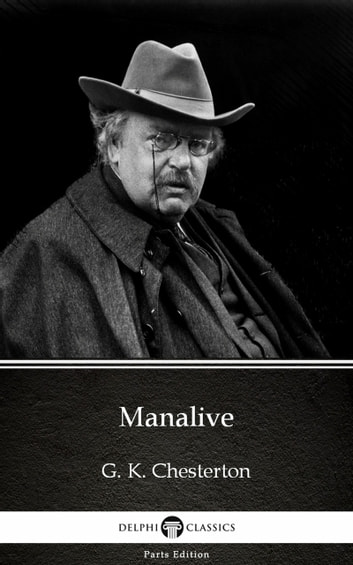 Manalive by G. K. Chesterton (Illustrated) ebook by G. K. Chesterton