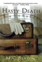 Hasty Death - An Edwardian Murder Mystery ebook by M. C. Beaton