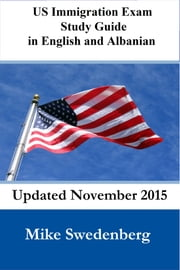 US Immigration Exam Study Guide in English and Albanian ebook by Mike Swedenberg