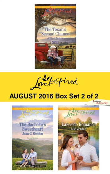 Harlequin Love Inspired August 2016 - Box Set 2 of 2 - The Texan's Second Chance\The Bachelor's Sweetheart\Lakeside Romance ebook by Allie Pleiter,Jean C. Gordon,Lisa Jordan
