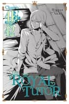 The Royal Tutor, Chapter 41 & 42 ebook by Higasa Akai