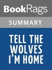 Tell the Wolves I'm Home by Carol Rifka Brunt l Summary & Study Guide ebook by BookRags