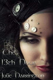 The 13th Hour ebook by Julie Harrington