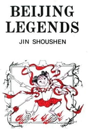 Beijing Legends ebook by Jin Shoushen