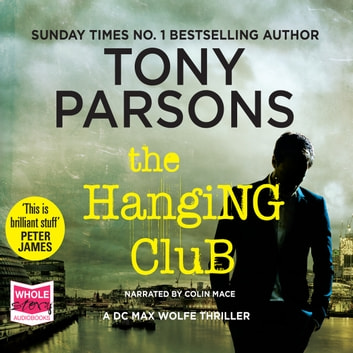 The Hanging Club audiobook by Tony Parsons